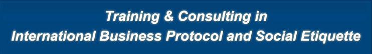 Advanced Etiquette - International Business Protocol and Social Etiquette